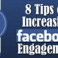 8 Tips on Increasing Facebook Engagement