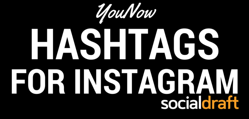 Hashtags to use on Instagram for YouNow