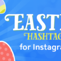 Use this set of Easter Hashtags to get more followers on Instagram