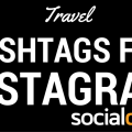 A targeted list of travel hashtags for those promoting their travel business on social media