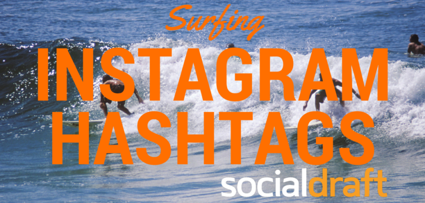 A list of hashtags that people in the surfing industry can use to drive traffic to their social media posts