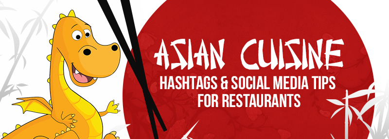 Asian cuisine hashtags to help your restaurant get more organic Instagram views