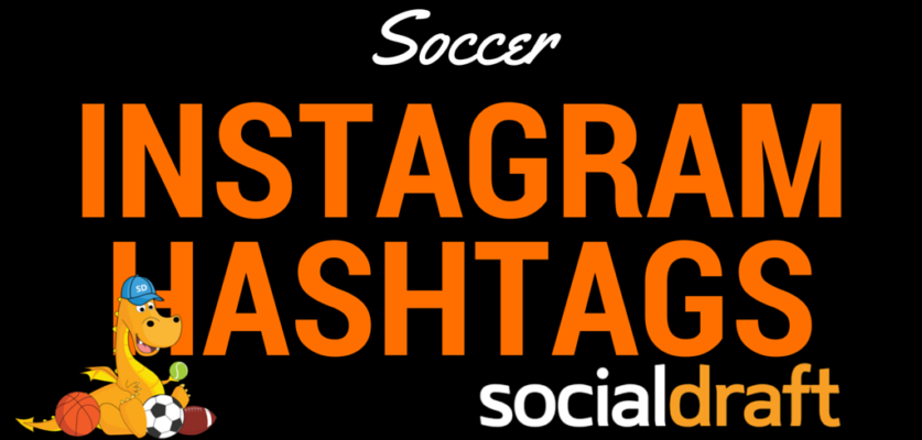 A list of soccer hashtags that will help you get the most organic traffic
