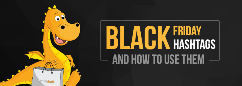 How to use Black Friday Hashtags to get the most engagement and conversions