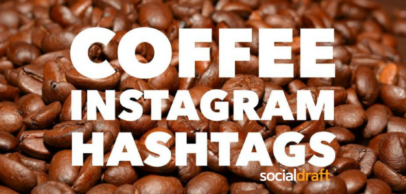 How to use hashtags to increase organic reach on coffee posts