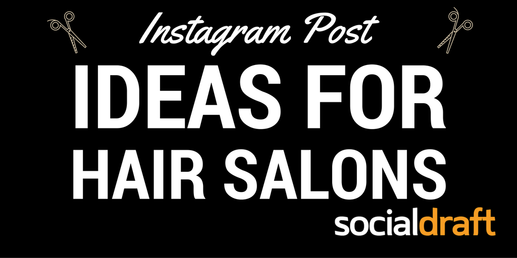Instagram Post Ideas for Hair Salons - Socialdraft
