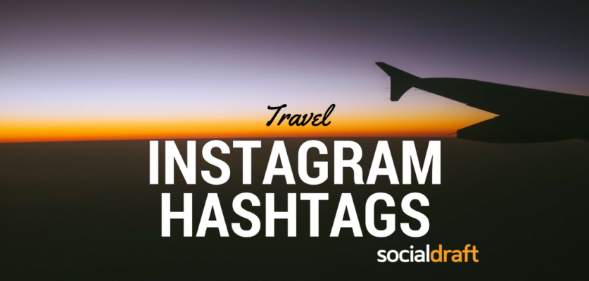 travel hashtags to amplify reach on Instagram