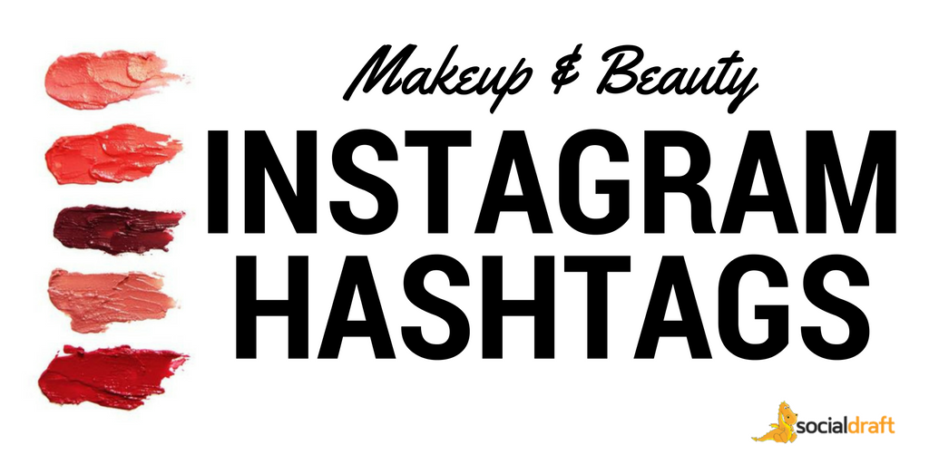 Makeup and Beauty Hashtags For Instagram and How to Use Them