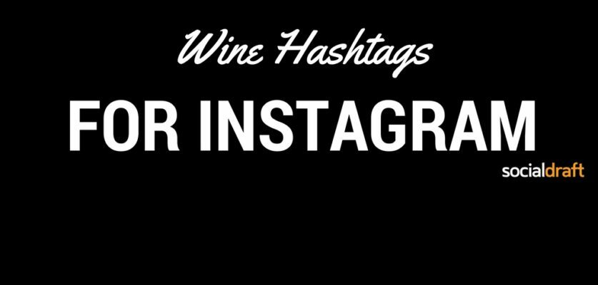 Hashtags that will help you get more wine followers on Instagram