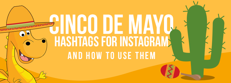 How to use hashtags to drive more traffic to your Cinco de Mayo Instagram Posts