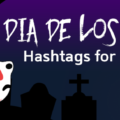 A list of hashtags to help you drive more people to your Dia De Los Muertos Instagram Posts