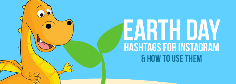 A list of Earth Day Hashtags to get more Instagram reach