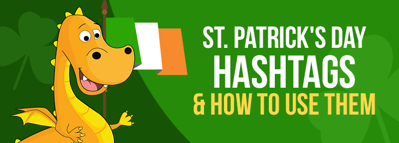 Hashtags for St. Patrick's day to help you get more likes and comments