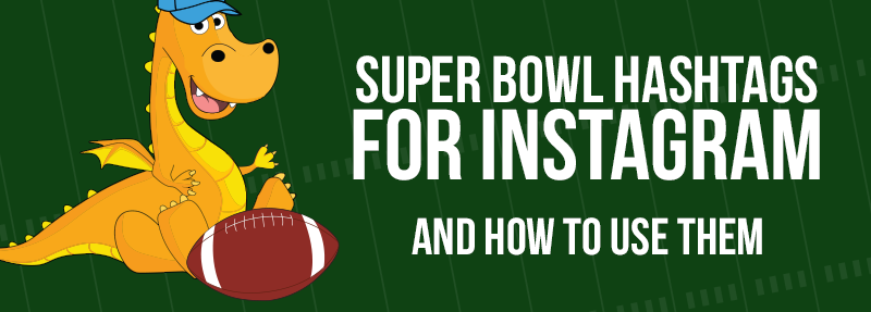 How to use super bowl hashtags on Instagram to get more likes and comments