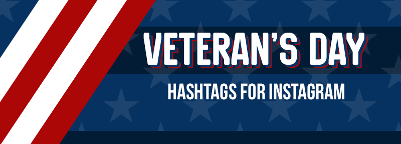 How to get more engagement on Instagram with Veteran's Day hashtags