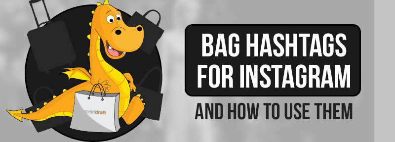 get more likes and comments on your Instagram posts with these bag hashtags