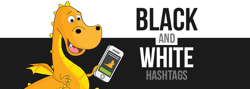 Black and white hashtags to help you get more Instagram engagement