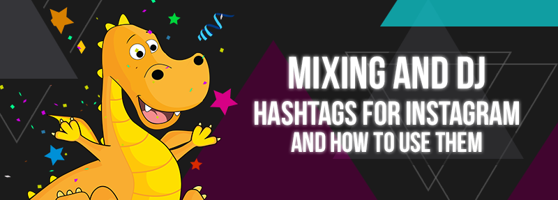 DJ's can use this list of hashtags to get more Instagram engagement