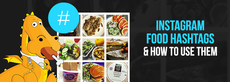 Use these food hashtags to get the right eyes on your Instagram posts